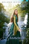 By Melanie Dickerson The Princess Spy [Paperback] - Melanie Dickerson