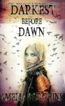 Darkest Before Dawn (A Guardian's Diary) (Volume 1) - Amelia Hutchins, Gina Tobin, E and F Indie services, Vera Digital Art and Photography