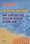 Urlopy od 2004 roku nowe zasady udzielania praktyczne przykłady niezbędne druki - Ewa Chmielek Łubańska, Renata Mroczkowska