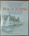 Beachcruising: An Illustrated Guide to the Boats, Gear, Navigation Techniques, Cuisine, and Comforts of Small Boat Cruising - Douglas Alvord