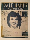 """378 KEY OF Bb """"PALE HANDS """" KASHMIRI SONG """" BY LAWRENCE HOPE & AMY WOODFORDE FINDEN FROM """"I HEAR YOUR VOICE"""" BY EVANS & BUTLER AND """"ONE LOVE FOR EVER"""" BY LESLIE - SMITH & AMES DYRENFORTH 1942 - LAWRENCE HOPE, AMY WOODFORDE FINDEN AND 4 OTHERS."""