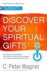 Discover Your Spiritual Gifts: Identify and Understand Your Unique God-Given Spiritual Gifts - C. Peter Wagner