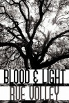 Blood and Light - Rue Volley