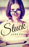 Stuck - Jade Eby