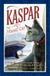 Kaspar the Titanic Cat - Michael Morpurgo, Michael Foreman