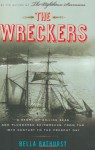 The Wreckers: A Story of Killing Seas and Plundered Shipwrecks, from the 18th-Century to the Present Day - Bella Bathurst