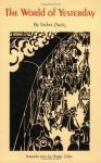 The World of Yesterday - Stefan Zweig, Harry Zohn