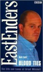Blood Ties: The Life & Loves of Grant Mitchell - Kate Lock