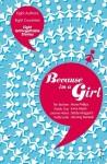 Because I'm a Girl - Tim Butcher, Xiaolu Guo, Joanne Harris, Kathy Lette, Marie Phillips, Irvine Welsh, Deborah Moggach
