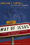 The Way of Jesus: A Journey of Freedom for Pilgrims and Wanderers - Jonathan Campbell, Jennifer Campbell