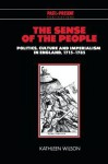 The Sense of the People: Politics, Culture and Imperialism in England, 1715 1785 - Kathleen Wilson, Lyndal Roper