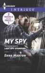 My Spy: Last Spy Standing - Dana Marton