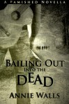 Bailing Out into the Dead - Annie Walls