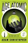 The Age Atomic - Adam Christopher