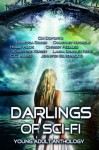 Darlings of Sci-Fi: Young Adult Anthology - C.M. Doporto, Chrissy Peebles, Rebecca Gober, Courtney Nuckels, Holly Hook, Christine Kersey, C.C. Marks, Laura Bradley Rede, Jennifer Silverwood