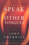 They Speak with Other Tongues - John Sherrill