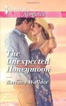 The Unexpected Honeymoon (Harlequin Romance) - Barbara Wallace
