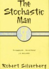 The Stochastic Man - Robert Silverberg