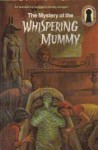 The Mystery of the Whispering Mummy - Robert Arthur