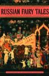 Russian Fairy Tales (Pantheon Fairy Tale and Folklore Library) - Alexander Afanasyev, Александр Афанасьев, Norbert Guterman, Alexander Alexeieff