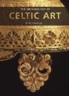 The Archaeology of Celtic Art - D.W. Harding