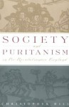 Society and Puritanism in Pre-Revolutionary England - Christopher Hill