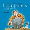 Computers: They Drive Us Crazy! - Bill Stott, Helen Exley