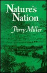 Nature's Nation - Perry Miller