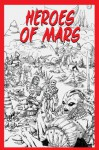 Heroes of Mars - Geoff Gander, Evan Dicken, Travis Hiltz, J.M. Stewart, Mark Brandon Allen, Teel James Glenn