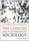 The Concise Encyclopedia of Sociology - George Ritzer, J. Michael Ryan