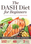 The DASH Diet for Beginners Essentials to Get Started - John Chatham