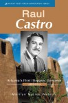 Raul Castro: Arizona's First Hispanic Governor - Marilyn Watson