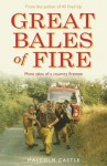 Great Bales of Fire: More Tales of a Country Fireman - Malcolm Castle