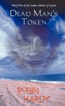 Dead Man's Token: Book Five of the Latter Annals of Lystra - Robin Hardy