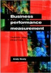 Business Performance Measurement: Theory and Practice - Andy Neely