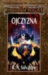 Ojczyzna (Trylogia Mrocznego Elfa, # 1; Legenda Drizzta, #1) - R.A. Salvatore, Piotr Kucharski, Tomasz Malski