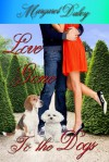 Love Gone to the Dogs - Margaret Daley