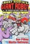 Ricky Ricotta's Mighty Robot vs. the Voodoo Vultures from Venus - Dav Pilkey, Martin Ontiveros