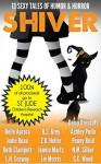 SHIVER: 13 Sexy Tales of Humor and Horror - Belle Aurora, Liv Morris, R.S. Grey, Daisy Prescott, Jodie Beau, Z.B. Heller, Penny Reid, Ruth Clampett, N.M. Silber, Ashley Pullo, C.C. Wood, L.H. Cosway, Jennie Marts