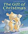 The Gift Of Christmas: A Treasury Of Festive Stories - Christine Leeson