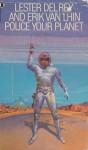 Police Your Planet - Lester del Rey, Erik van Lhin