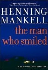 The Man Who Smiled (Kurt Wallander Series #4) - Henning Mankell, Laurie Thompson