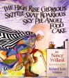 The High Rise Glorious Skittle Skat Roarious Sky Pie Angel Food Cake - Nancy Willard, Richard Jesse Watson
