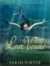 Lost Voices (MP3 Book) - Sarah Porter, Julia Whelan