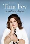 Tina Fey: A Poderosa Chefona - Tina Fey