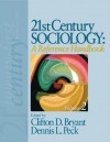 21st Century Sociology: A Reference Handbook - Clifton D. Bryant, Dennis L Peck