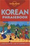 Korean Phrasebook - Minkyoung Kim, Jonathan Hilts-Park, Lonely Planet