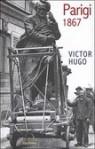 Parigi 1867 - Victor Hugo, Anna Maria Brogi, Giuseppe Conte