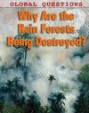 Why Are the Rain Forests Being Destroyed? - Peter Littlewood