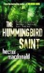 The Hummingbird Saint - Hector Macdonald